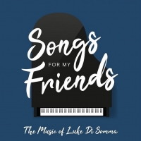 Luke Di Somma Releases Debut Album SONGS FOR MY FRIENDS Photo
