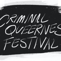 National Queer Theater and Dixon Place Delay Opening of CRIMINAL QUEERNESS FESTIVAL i Photo