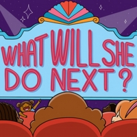 Musical Podcast for Kids WHAT WILL SHE DO NEXT? Releases New Episodes Photo