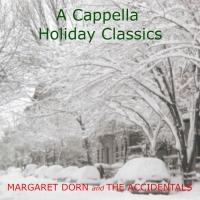 Margaret Dorn & The Accidentals To Release A CAPPELLA HOLIDAY CLASSICS Photo
