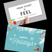 Pioneer Theatre Company Announces Ticket To Feel Gift Card Photo