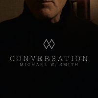 Michael W. Smith Releases Powerful Music Video For 'Conversation' Photo