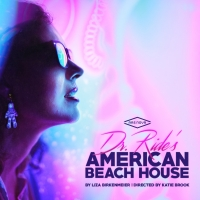 Tickets On Sale Now to DR. RIDE'S AMERICAN BEACH HOUSE