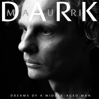 Mauri Dark Releases Debut Album DREAMS OF A MIDDLE-AGED MAN and New Single 'Poison Woman' Photo