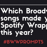 BWW Prompts: Our Readers Share Which Broadway Showtunes Made Their Spotify Wrapped 2020 Pl Photo