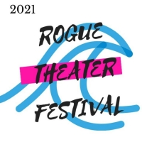 BWW Interview: Preview What's Coming Up at the 2021 Rogue Theater Festival Photo