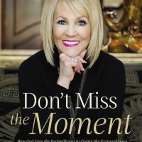 Sheryl Brady's New Book DON'T MISS THE MOMENT is Out Now Photo