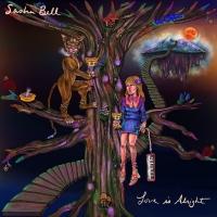 Sasha Bell Releases Debut Album LOVE IS ALRIGHT