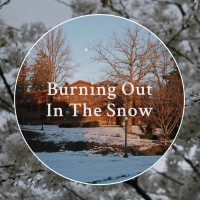 Student Blog: Burning Out In The Snow Photo