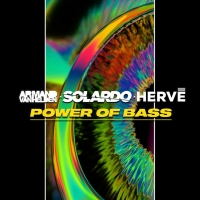 Armand Van Helden, Solardo And Hervé Link Up On New Single 'Power Of Bass' Photo