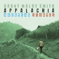 APPALACHIA: AMERICAN STORIES is Grant Maloy Smith's Soaring Tribute To His Family & T Photo