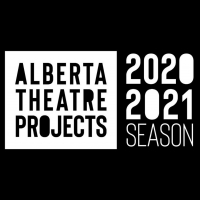 Alberta Theatre Projects Announces PLAYWRIGHTS PROJECTS 2020 Photo