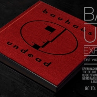 'Bauhaus Undead' Expanded Edition Deluxe Hard-Bound Book Now Available Photo