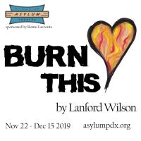 Asylum Theatre Returns with BURN THIS
