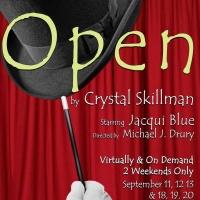 Pandora Productions Presents The Virtual Regional Premiere Of Crystal Skillman's OPEN Photo