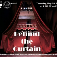 EAG Announces BEHIND THE CURTAIN: A Virtual Tour Of The Beginnings Of Broadway Photo