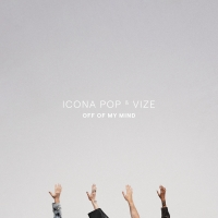 Icona Pop Joins Vize on New Song 'Off of My Mind' Photo