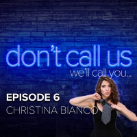 Listen to Christina Bianco on DON'T CALL US (WE'LL CALL YOU) Podcast Photo