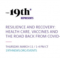 The 19th Represents Announces RESILIENCE AND RECOVERY: HEALTH CARE, VACCINES AND THE  Photo
