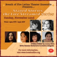 Breath of Fire Latina Theater Ensemble Presents STAGED STORIES Episode 6: OVERLOOKED Photo