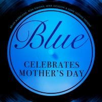 VIDEO: BLUE Celebrates Mothers' Day, Featuring Lynn Whitfield, Phylicia Rashad, and M Photo