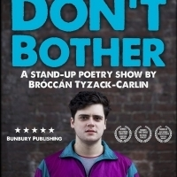 Bróccán Tyzack-Carlin Takes DON'T BOTHER To Edinburgh Photo