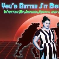 YOU'D BETTER SIT DOWN FOR THIS Will Premiere This Weekend at Annex Theatre