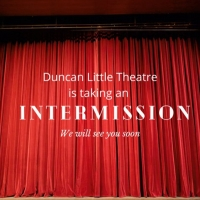 Duncan Little Theatre Reveals it is Taking an 'Intermission' Photo