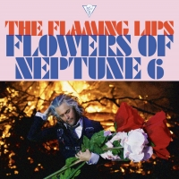 The Flaming Lips Announce Brand New Song and Video 'Flowers Of Neptune 6' Photo
