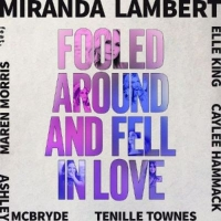 Miranda Lambert Releases 'Fooled Around and Fell in Love' Featuring Maren Morris, Elle King, Ashley McBryde, Tenille Townes, and Caylee Hammack
