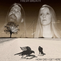 Canadian Blues Alt-Country Soft-Rock Duo FRESH BREATH Ask 'How Did I Get Here' In New Photo