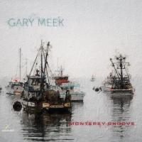 Gary Meek Debuts 'Monterey Groove' on August 27 Photo