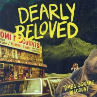 TIMES SQUARE DISCOUNT By Dearly Beloved Out Oct. 25