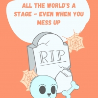 Student Blog: All the World's a Stage - Even When You Mess Up Photo