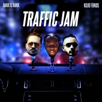 Banx & Ranx Collaborate with Kojo Funds for Latest Single 'Traffic Jam'