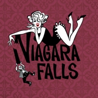 VIAGARA FALLS to Open at the Westwego Performing Arts Theatre
