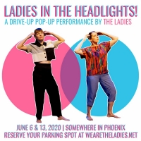Phoenix Comediennes 'The Ladies' Perform Drive In Pop Up Shows in June Photo