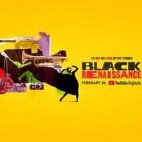 YouTube Originals' BLACK RENAISSANCE Premieres Feb. 26 Photo