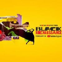 YouTube Originals' BLACK RENAISSANCE Premieres Feb. 26 Photo