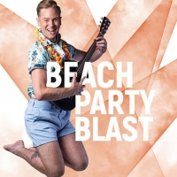 BEACH PARTY BLAST Announced At Prima Theatre