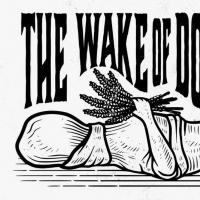 Spit&vigor Premieres THE WAKE OF DORCAS KELLY By Sara Fellini To New Ohio Theatre