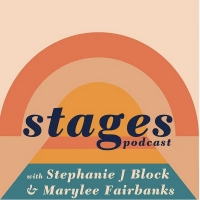 LISTEN: Stephanie J. Block and Marylee Fairbanks Launch STAGES PODCAST Photo