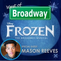 The 'West of Broadway' Podcast Welcomes Mason Reeves of the FROZEN National Tour Photo