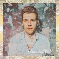 Brandon Mills Releases New Single 'Glistening'