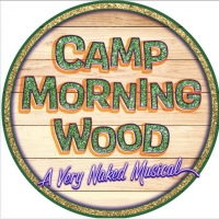 CAMP MORNING WOOD The Queer Musical Comedy Returns Live Off-Broadway Special Offer