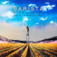 Barista Releases OPEN SESAME VOLUME 3