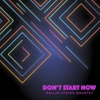 VIDEO: Dallas String Quartet Cover Dua Lipa's 'Don't Start Now'