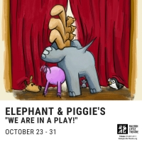 ELEPHANT & PIGGIE'S WE ARE IN A PLAY! Opens Later This Month at Raleigh Little Theatre Photo