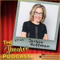 Podcast Exclusive: The Theatre Podcast With Alan Seales Welcomes Jackie Hoffman