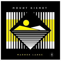 Mount Kismet Release Debut Album WARMER LANES Photo